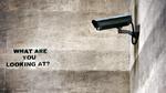 7 Tipps zur Videoüberwachung