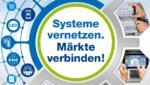»Systeme vernetzen. Märkte verbinden!«