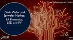 Titelbild des Reports »GaAs Wafer and Epiwafer Market: RF, Photonics, LED, and PV applications«
