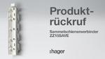 Hager ruft Sammelschienenverbinder des Typs ZZ15SAVE zurück