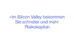 Im Silicon Valley bekommen Sie schneller und mehr Risikokapital