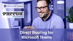 MS Teams Direct Routing: vereinte Wege sind zielführender